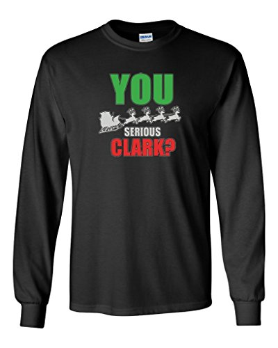 Long Sleeve Adult T-Shirt You Serious Clark Funny Humor DT