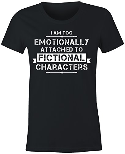 6TN Ladies Fitted I'm Too Emotionally Attached to Fictional Characters T Shirt