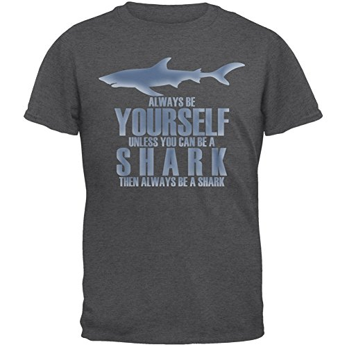Always Be Yourself Shark Dark Heather Adult T-Shirt