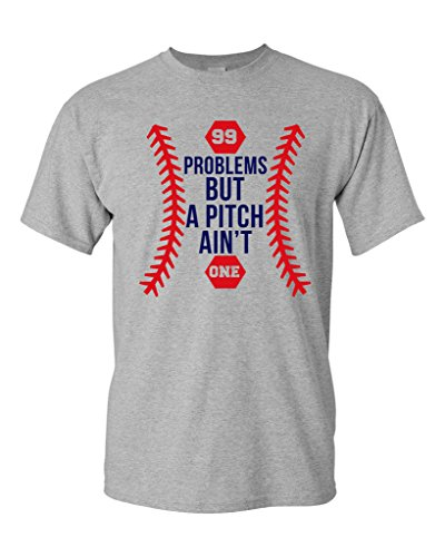 Problems But A Pitch Ain't One Sports Baseball Funny DT T-Shirt Tee