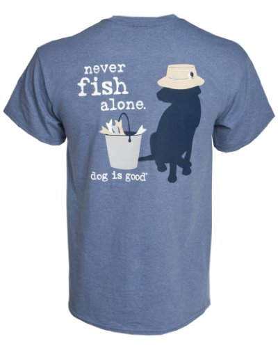 is Good Never Fish Alone T-Shirt, Blue