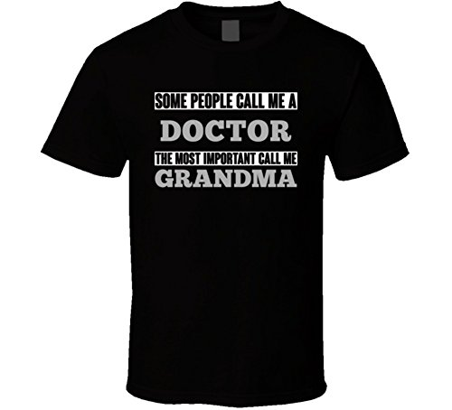 People May Call Me A Doctor Most Important Call Me Grandma Grandmother T Shirt