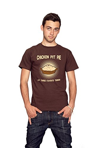 Factory CHICKEN POT PIE, MY THREE FAVORITE THINGS food T-shirt Brown
