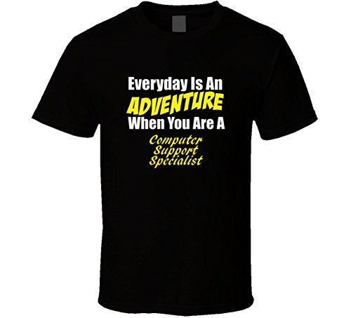 Is An Adventure When You Are A Computer Support Specialist T Shirt
